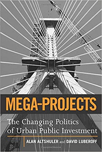 Mega-Projects: The Changing Politics of Urban Public Investment