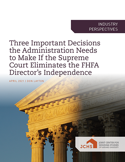 "Cover of the paper ""Three Important Decisions the Administration Needs to Make If the Supreme Court Eliminates the FHFA Director's Independence."""