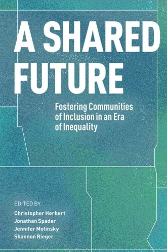 A Shared Future: Fostering Communities of Inclusion in an Era of Inequality